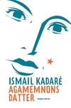 Ismail Kadaré: Agamemnons datter