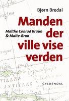 Bjørn Bredahl: Manden der ville vise verden