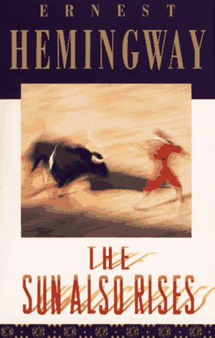 Ernest Hemingway: Fiesta – The Sun also Rises