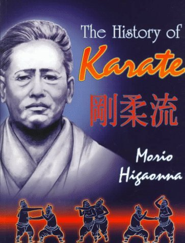 Morio Higaonna: The History of Karate. Okinawan Goju-Ryu