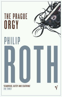 Philip Roth: The Prague Orgy
