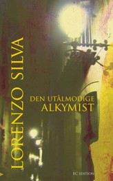 Lorenzo Silva: Den utålmodige alkymist
