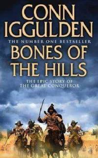 Conn Iggulden: Bones of the Hills