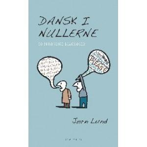 Jørn Lund: Dansk i nullerne. 50 sproglige diagnoser