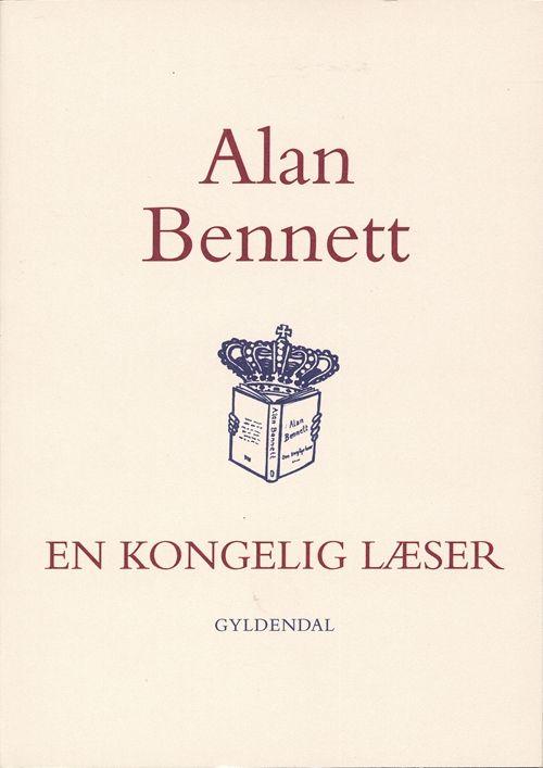 Alan Bennett: En kongelig læser