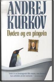 Andrej Kurkov: Døden og en pingvin