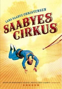 Lars Saabye Christensen: Saabyes cirkus