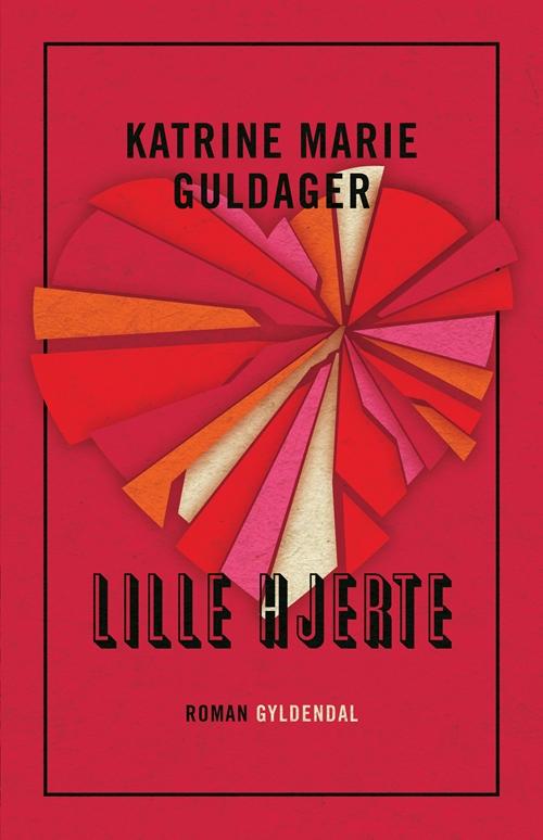 Katrine Marie Guldager: Lille hjerte