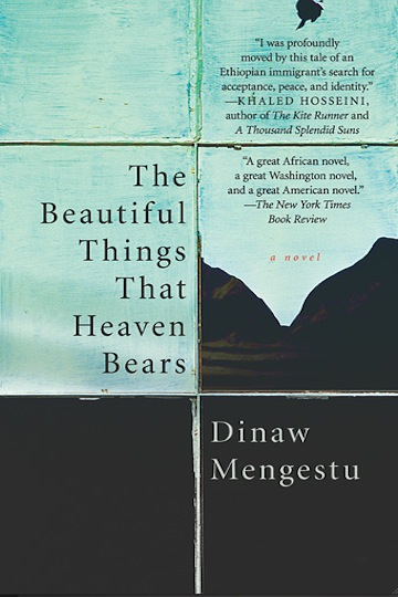 Dinaw Mengusto: The Beautiful Things That Heaven Bears