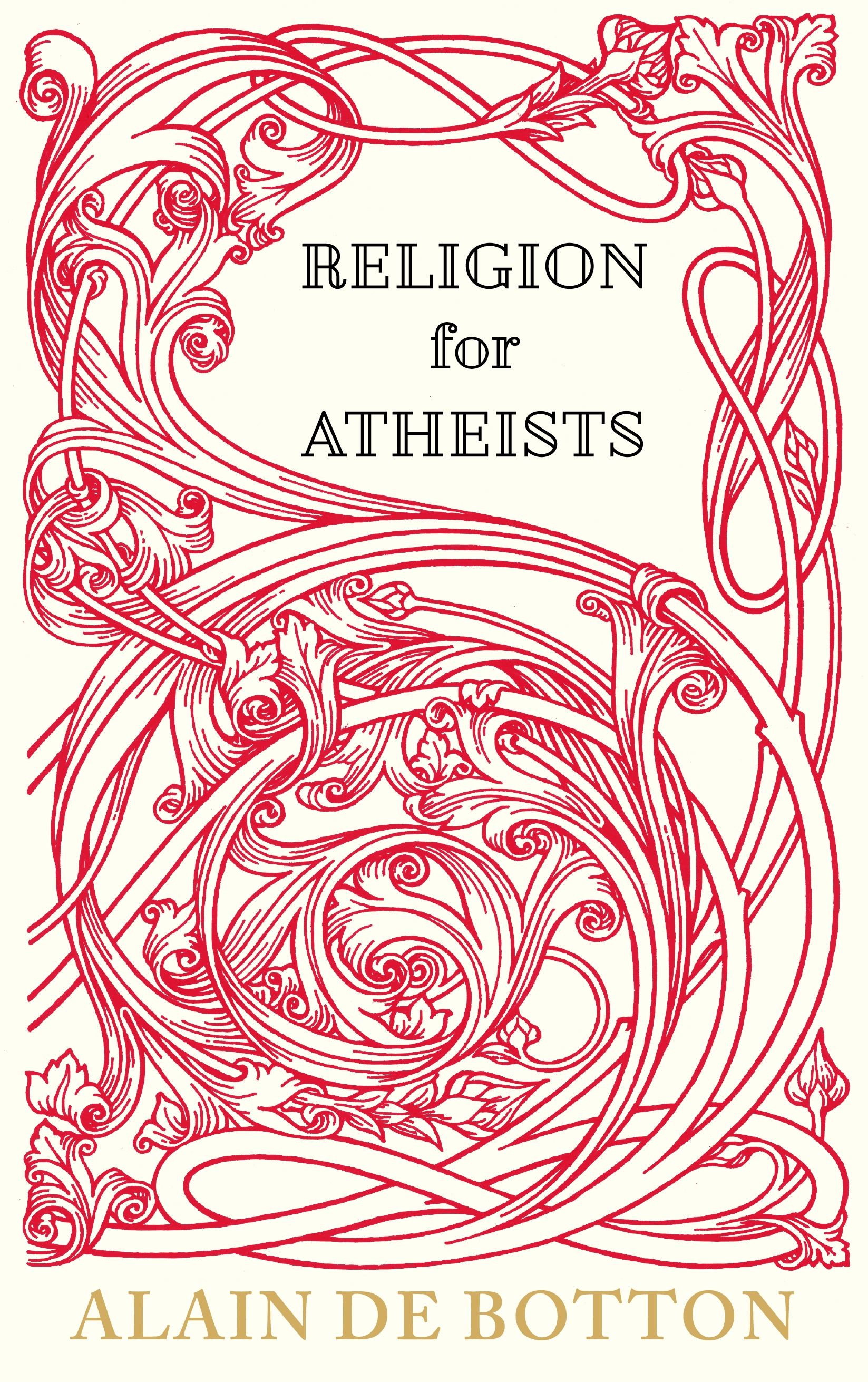 Allain de Botton: Religion for Atheists. A non-beleivers guide to the uses of religion