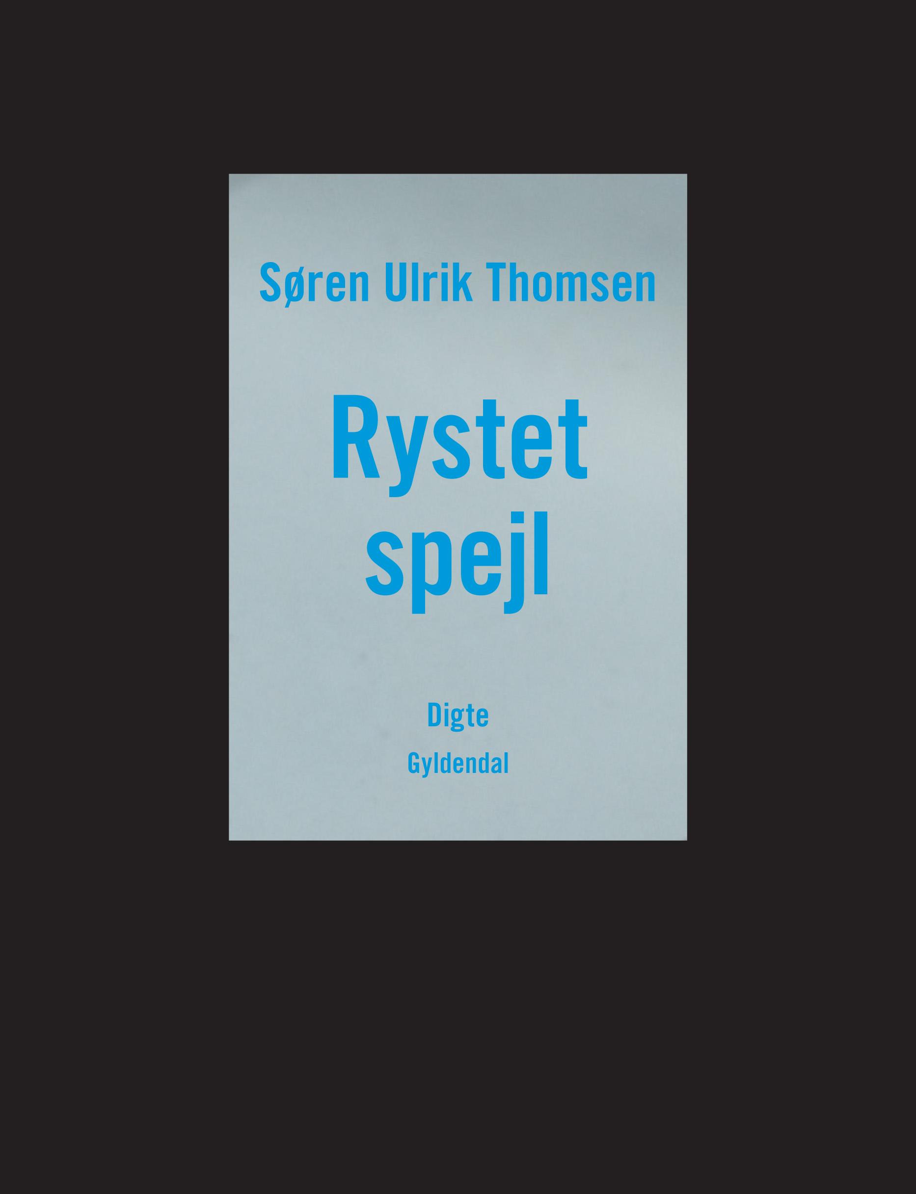 Søren Ulrik Thomsen: Rystet spejl. Digte