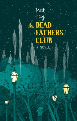 Matt Haig: The Dead Fathers Club