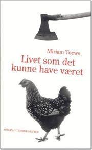 Miriam Toews: Livet som det kunne have været