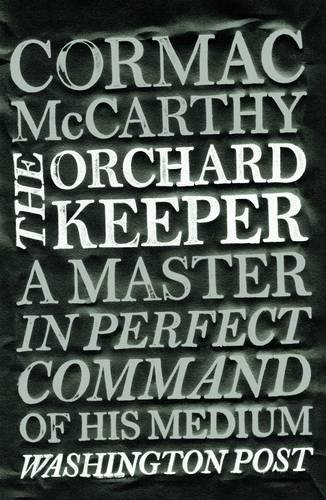 Cormac McCarthy: The Orchard Keeper