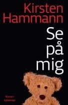 Kirsten Hammann: Se på mig
