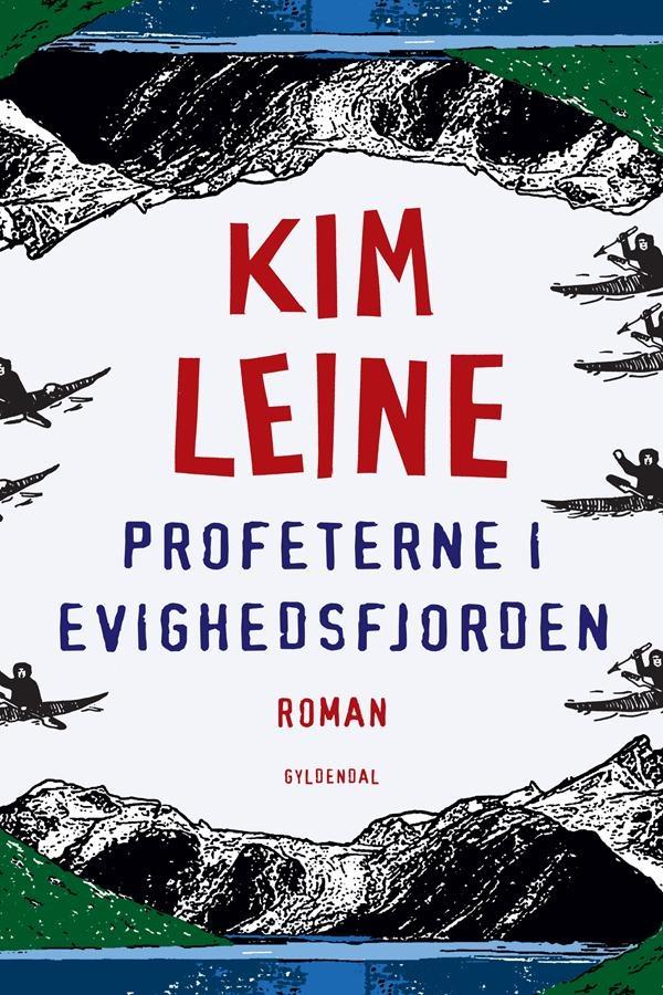 Kim Leine: Profeterne i Evighedsfjorden
