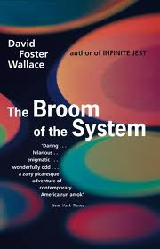 David Foster Wallace: The Broom of the System