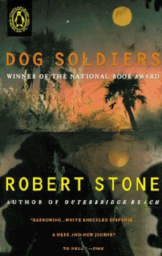 Robert Stone: Dog Soldiers