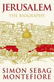 Simon Sebag Montefiore: Jerusalem. The Biography