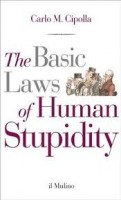 Carlo M. Cipolla: The Basic Laws of Human Stupidity
