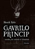 Henrik Rehr: Gavrilo Princip