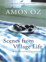 Amos Oz: Scenes from Village Life