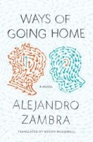 Alejandro Zambra: Ways of Going Home