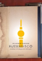 Wladimir Kaminer: Russerdisco