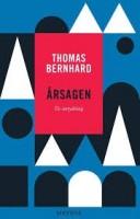 Thomas Bernhard: Årsagen. En antydning