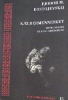 Fjodor M. Dostojevskij: Kældermennesket. Optegnelser fra en undergrund
