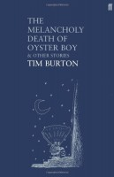 Tim Burton: The Melancholy Death of Oyster Boy & Other Stories