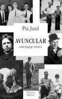 Pia Juul: Avuncular. Onkelagtige tekster
