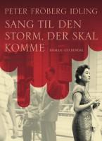 Peter Fröberg Idling: Sang til den storm, der skal komme