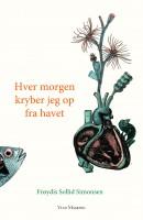 Frøydis Sollid Simonsen: Hver morgen kryber jeg op fra havet