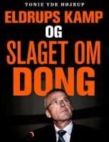 Tonie Yde Højrup: Eldrups kamp og slaget om DONG