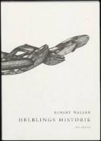 Robert Walser: Helblings historie. Små digtninge