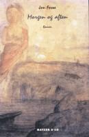 Jon Fosse: Morgen og aften