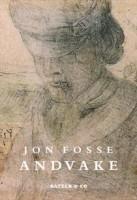 Jon Fosse: Trilogien (Andvake, Olavs drømme & Kveldsvævd)