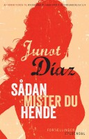 Junot Díaz: Sådan mister du hende
