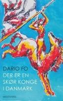 Dario Fo: Der er en skør konge i Danmark