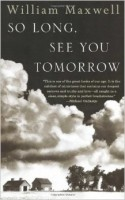 William Maxwell: So Long, See You Tomorrow