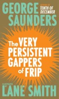 George Saunders: The Very Persistent Gappers of Frip