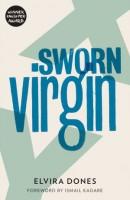 Elvira Dones: Sworn Virgin