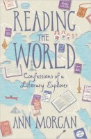 Ann Morgan: Reading the World. Confessions of a Literary Explorer