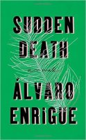 Álvaro Enrigue: Sudden Death