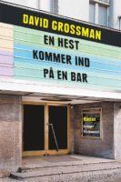 David Grossman: En hest kommer ind på en bar