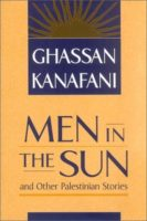 Ghassan Kanafani: Men in the Sun and Other Palestinian Stories