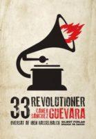 Canek Sánchez Guevara: 33 revolutioner