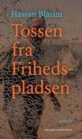 Hassan Blasim: Tossen fra Frihedspladsen