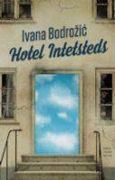 Ivana Bodrožić: Hotel Intetsteds